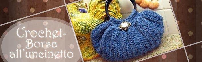 Relasé: Crochet: Borsa all'uncinetto - schema e spiegazion...