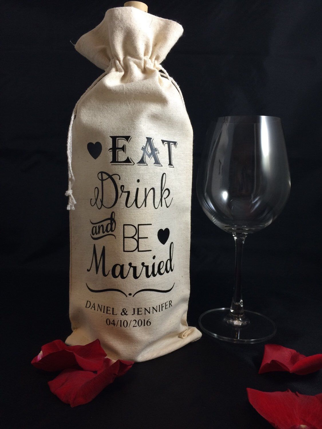 A personal favorite from my Etsy shop https://www.etsy.com/listing/264731454/eat-drink-be-married-personalized-wine