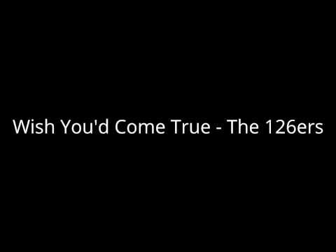 Wish You D Come True The 126ers Youtube With Images Summer
