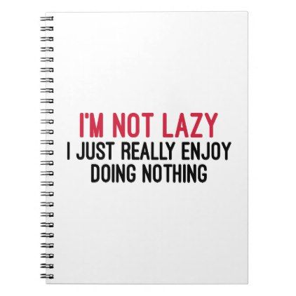 Aaa Quote Beauteous I'm Not Lazy Funny Quote Notebook  Funny Quote Quotes Memes Lol