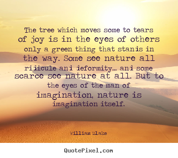 Inspirational Quote The Tree Which Moves Some To Tears Of Joy Is