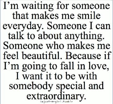 I'm Waiting For Someone That Makes Me Smile Everyday Someone I Can Fascinating Waiting For Someone Quotes
