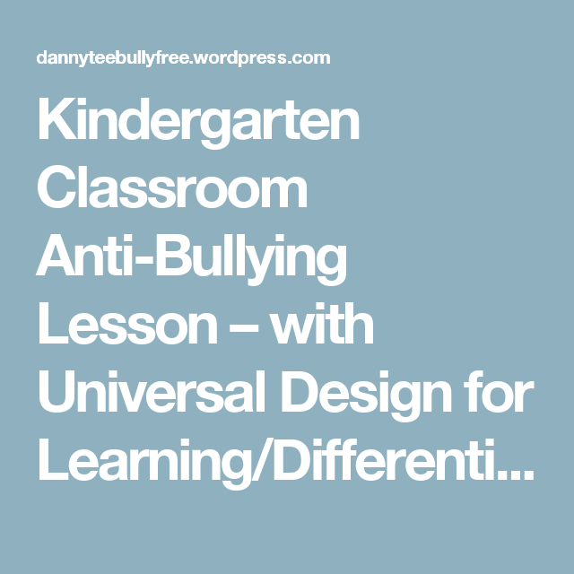 Kindergarten Classroom Anti Bullying Lesson With Universal Design For Learning Differentiated Instruction Bullying Lessons Anti Bullying Lessons Anti Bullying