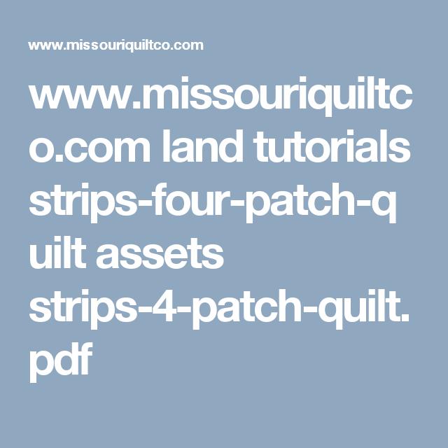 www.missouriquiltco.com land tutorials strips-four-patch-quilt assets strips-4-patch-quilt.pdf