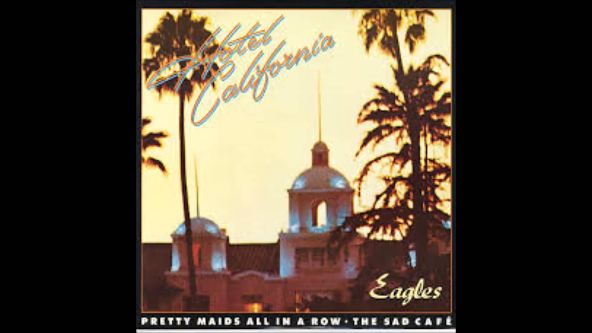 Hotel California Eagles Youtube With Images Rock Album