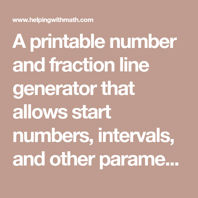 A Printable Number And Fraction Line Generator That Allows Start Numbers Intervals And Other Parameters To Be Printable Numbers Number Line Negative Numbers