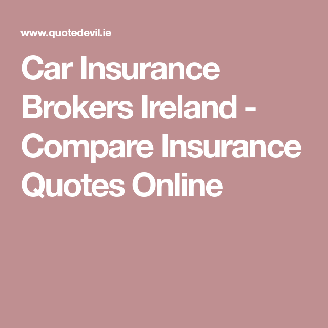 Compare Insurance Quotes Impressive Car Insurance Brokers Ireland  Compare Insurance Quotes Online