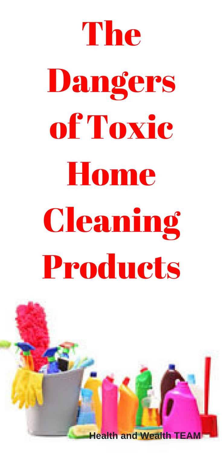 The Dangers Of Toxic Home Cleaning Products Natural