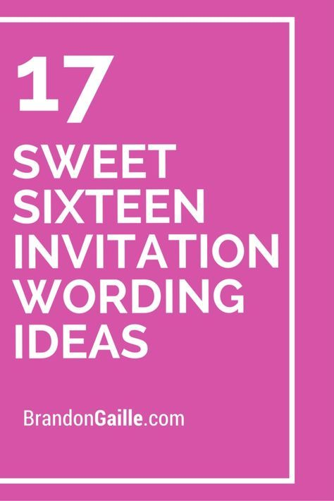 17 Sweet Sixteen Invitation Wording Ideas