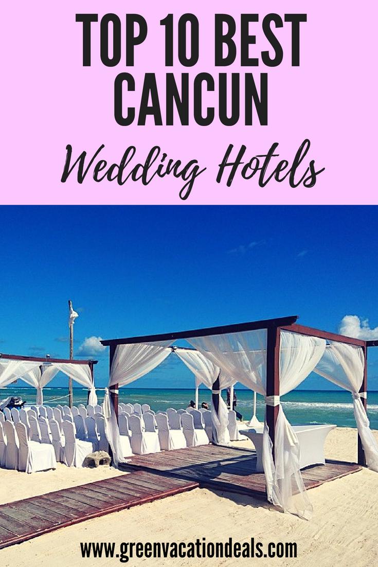 Top 10 Best Cancun Wedding Hotels Green Vacation Deals