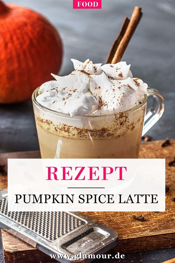 Pumpkin Spice Latte: Rezept: So lecker schmeckt der Herbst #rezepteherbst