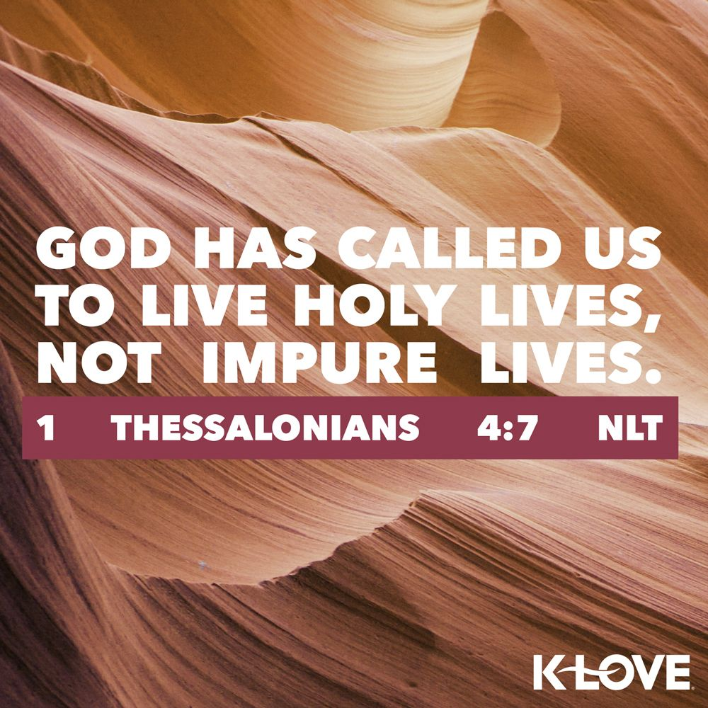 KLOVE's Verse of the Day. God has called us to live holy