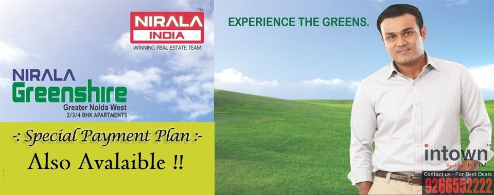 Nirala Greenshire | Intown Group @ 9266552222 | Nirala Greenshire Noida Extension | NIRALA