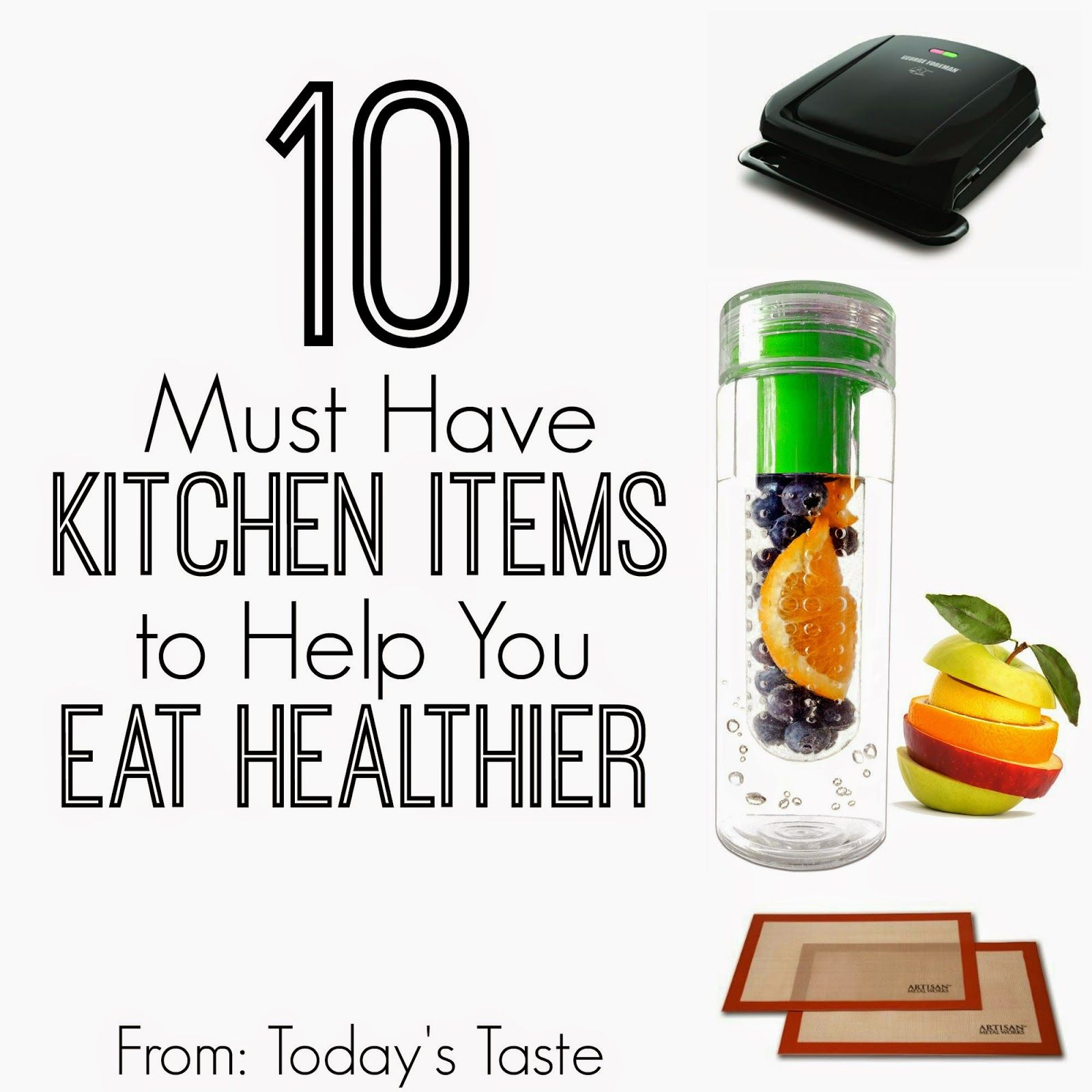 today s taste 10 must have kitchen items to help you eat