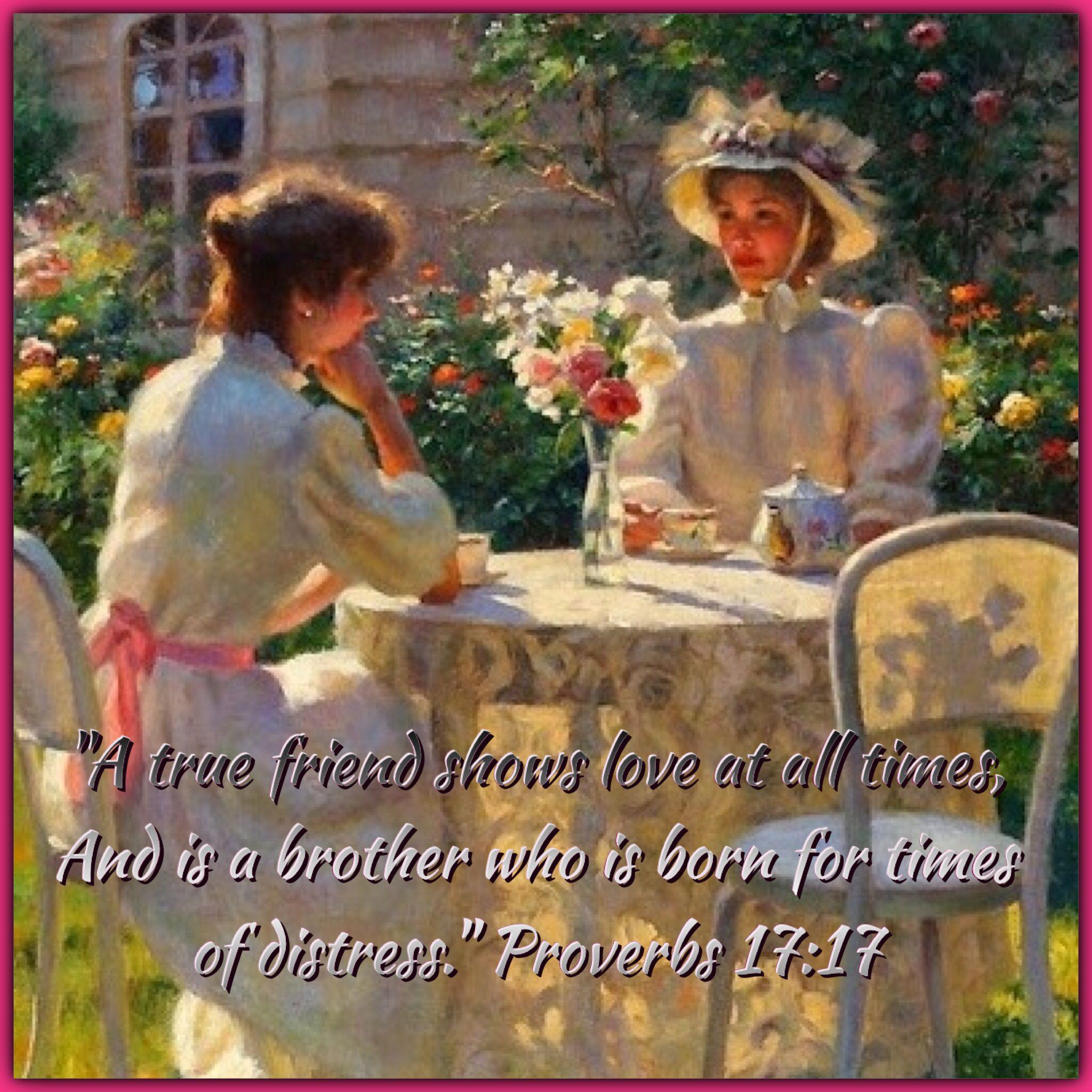 """Proverbs 17 """". . True Friend Shows Love"""