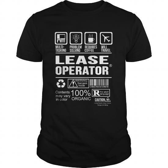 LEASE OPERATOR T Shirts, Hoodies, Sweatshirts. GET ONE ==> https://www.sunfrog.com/LifeStyle/LEASE-OPERATOR-124803460-Black-Guys.html?41382