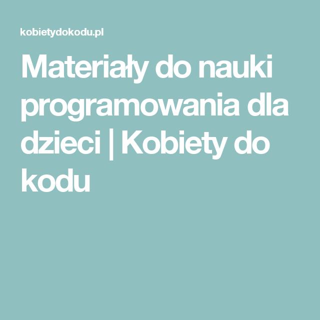 Materiały Do Nauki Programowania Dla Dzieci Kobiety Do