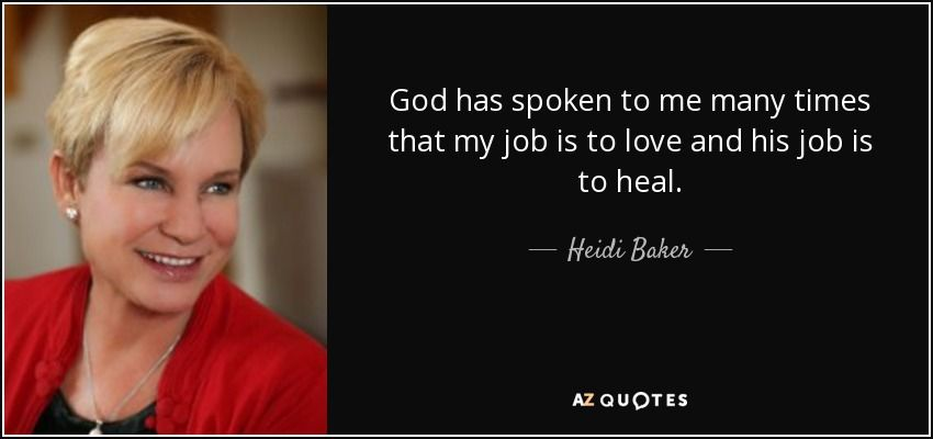 """Heidi Baker is a Christian missionary and with her husband Rolland are founders of Iris Global and the author of several books. Their ministry is known for its reports of miracles, and in September 2010 the Southern Medical Journal published an article presenting evidence of """"significant improvements"""" in auditory and visual function among subjects exhibiting impairment before receiving prayer from the ministry (wikipedia)."""