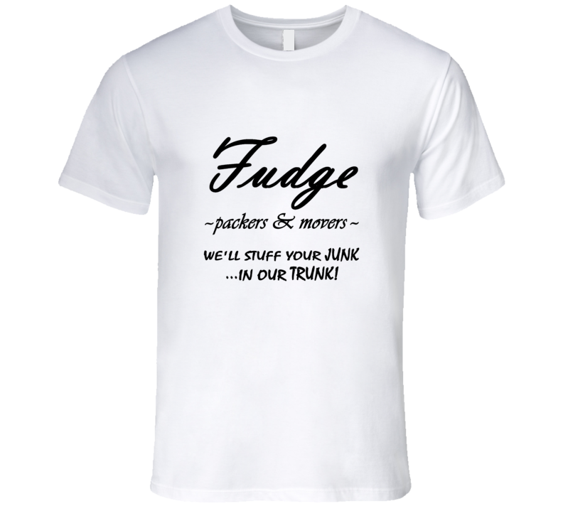 Fudge Packers and Movers Funny Moving Company Name T Shirt | Cool ...
