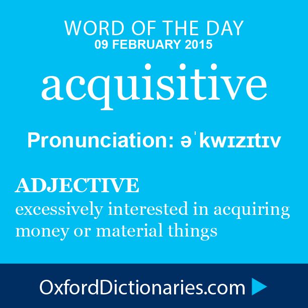 Acquisitive Adjective Excessively Interested In Acquiring Money