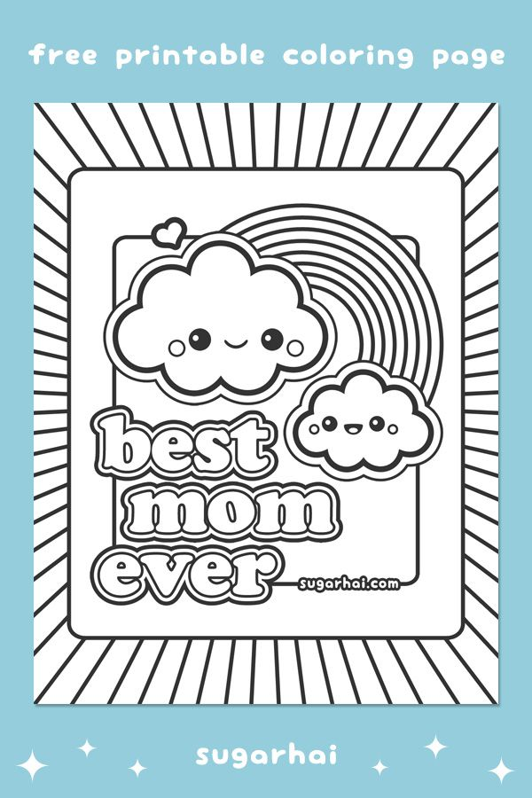 "Cute ""Best Mom Ever"" rainbow clouds coloring pages from sugarhai. Click to view and print."