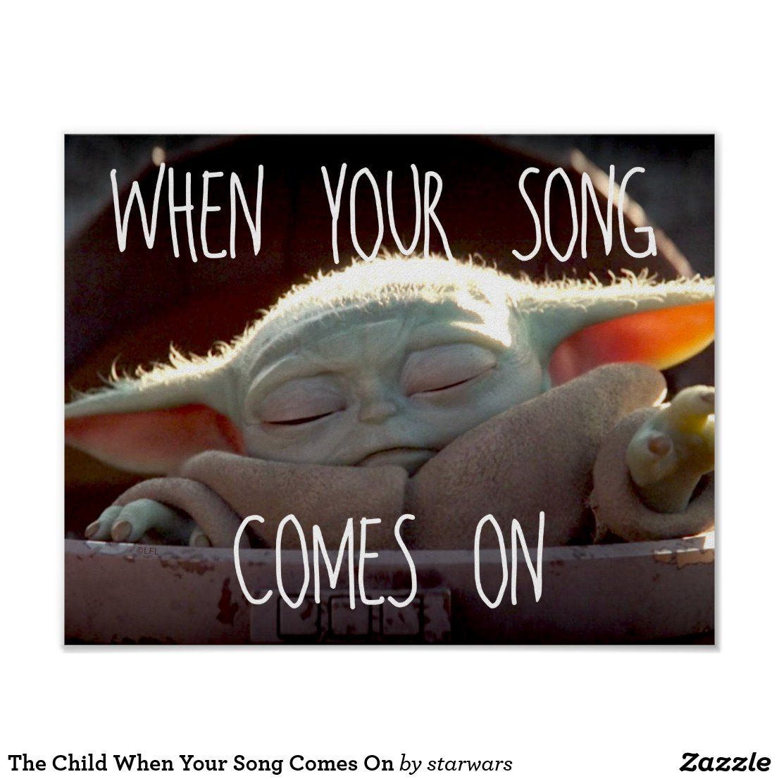 The Child When Your Song Comes On Poster | Zazzle.com