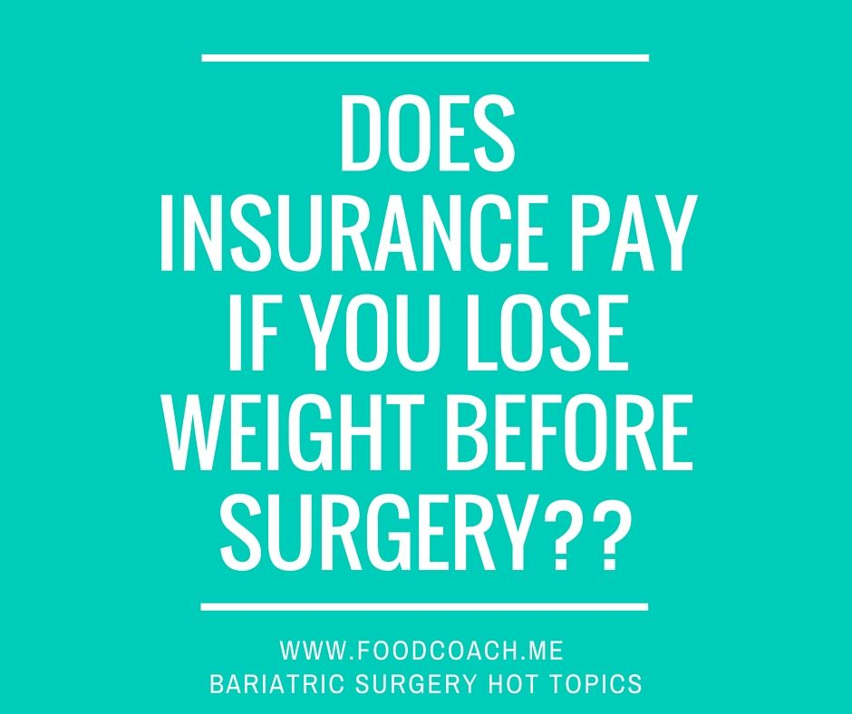 Will Insurance Pay For Weight Loss Surgery If You Lose Weight