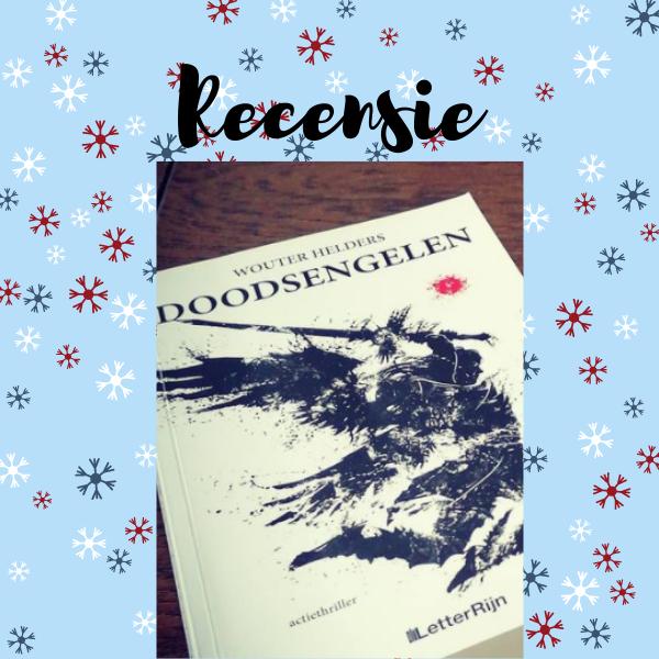 Recensie Doodsengelen Wouter Helders Veronique S Boekenhoekje In 2020 Boekenhoekje