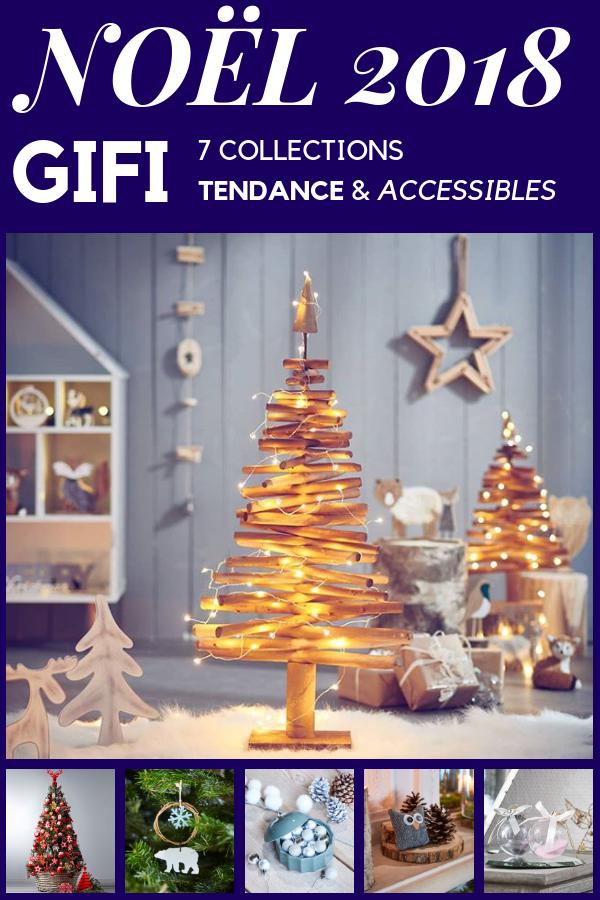 Les 7 Collections Deco Tendance Accessibles De Gifi Pour Noel 2018 Deco Noel Gifi Noel Et Deco Noel