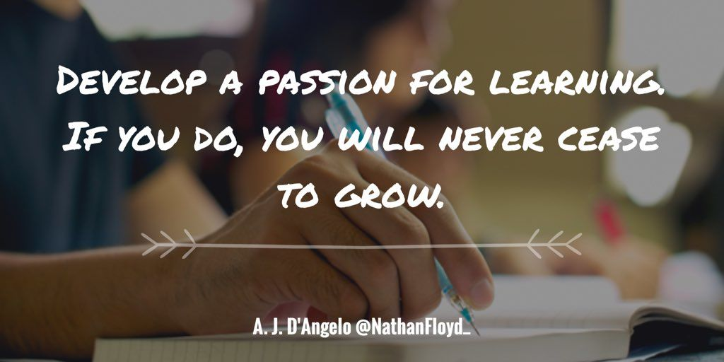 """Nathan Floyd on Twitter: """"Develop a passion for learning. If you do, you will never cease to grow. #leadership #FridayFeeling #inspiration https://t.co/Q2B1PQHViQ"""""""