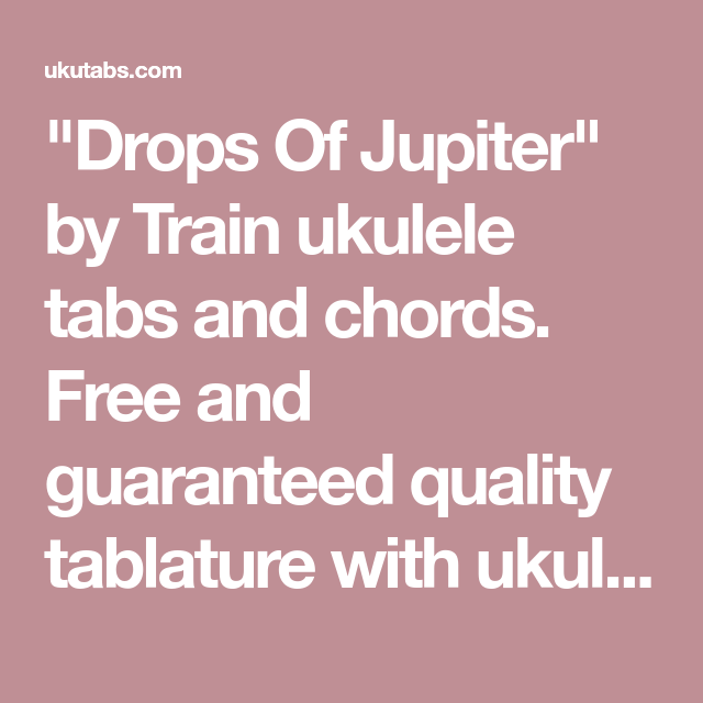 Drops Of Jupiter By Train Ukulele Tabs And Chords Free And
