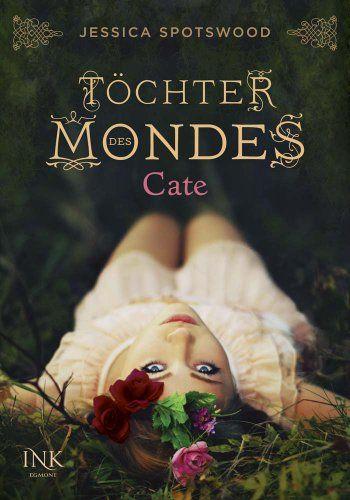 Tochter Des Mondes Band 01 Cate Amazon De Jessica Spotswood Stefanie Lemke Bucher Bucher Romane Fantasy Bucher Bucher