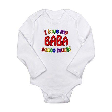 I love my BABA soooo much! Long Sleeve Infant Body on CafePress.com