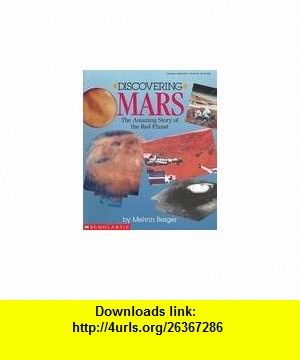 Discovering Mars The Amazing Story of the Red Planet (9780590452212) Melvin Berger , ISBN-10: 0590452215  , ISBN-13: 978-0590452212 ,  , tutorials , pdf , ebook , torrent , downloads , rapidshare , filesonic , hotfile , megaupload , fileserve