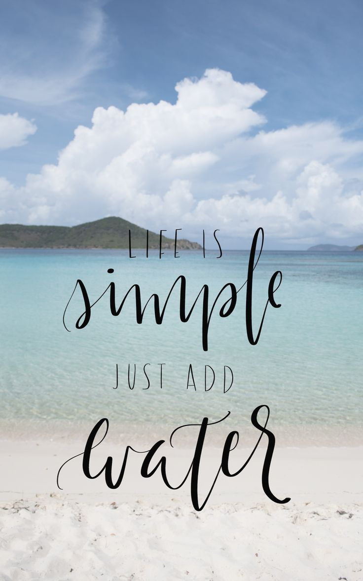 Life Is Simple Just Add Water Ocean Quotes Beach Quotes Beach Ocean Quotes