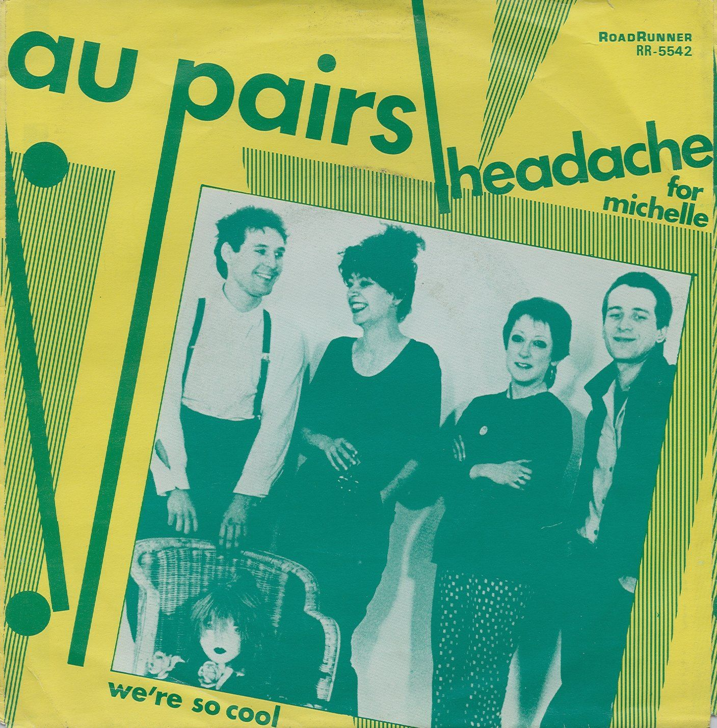 """Au Pairs - Headache For Michelle [1981, Roadrunner Records RR 5542│Netherlands] - 7""""/45 vinyl record"""