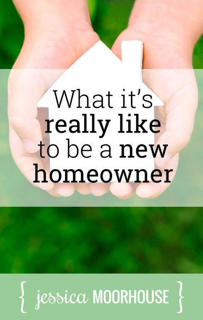 Tips for first-time homebuyers: What it's really like to be a new homeowner.