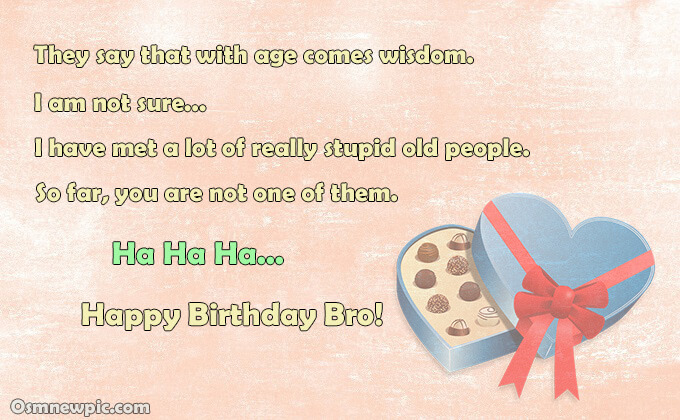 New funny birthday wishes for brother Birthday wishes
