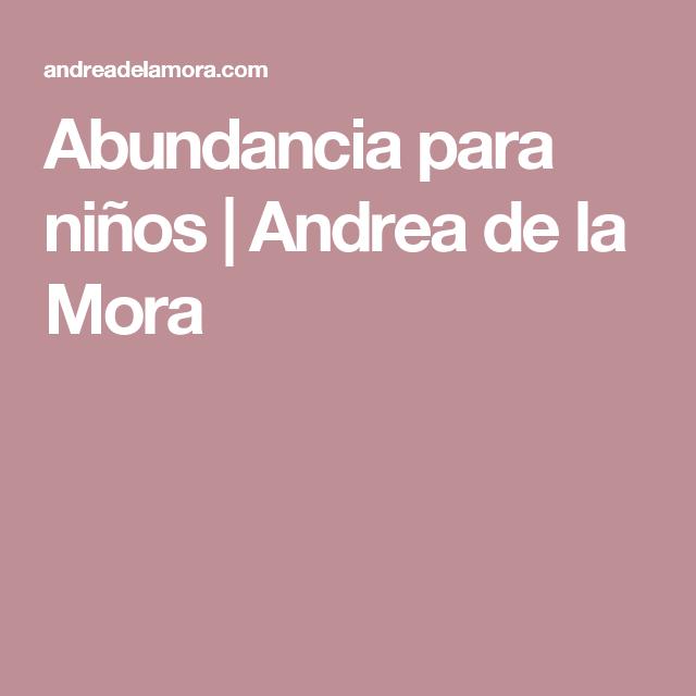Abundancia para niños | Andrea de la Mora