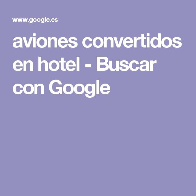 aviones convertidos en hotel - Buscar con Google