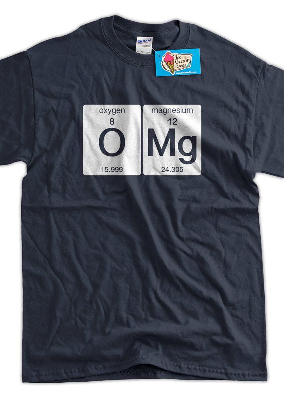 bee10ab7b Funny Science T-Shirt OMG T-shirt Oxygen Magnesium Funny Geek T-shirt  Screen Printed T-Shirt Tee Shi