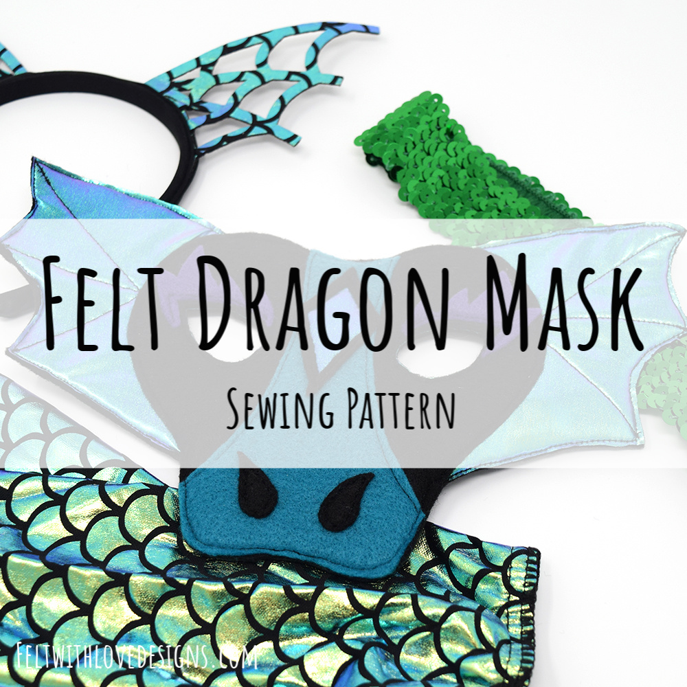 DIY Felt Dragon Mask {Free Pattern +Tutorial} | How to Sew a Dragon Mask