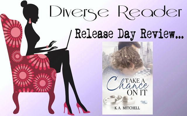 Diverse Reader: Release Day Review: Take A Chance On It by K.A. Mi...