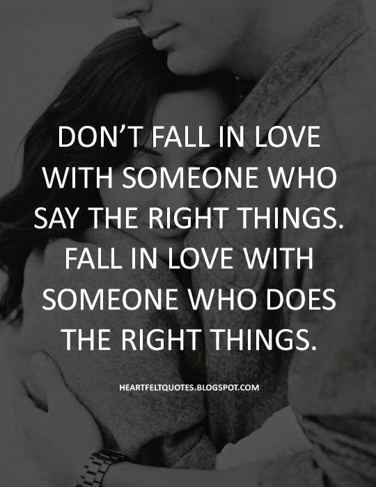 Love Quotes Dont Fall In Love With Someone Who Say The Right