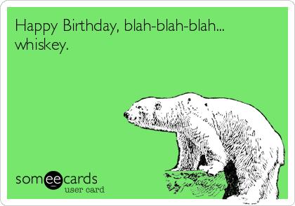 Someecards Com Birthday Quotes Funny Happy Birthday Funny Humorous Birthday Humor