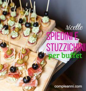 ricette di spiedini e stuzzichini per buffet con ricette foto e tantissime idee per - Idee Buffet Facile