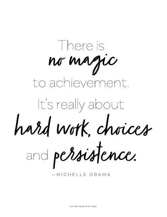 Michelle Obama quote No Magic to Achievement Hard Work Choices Persistence  Printable Art 8.5 x 11