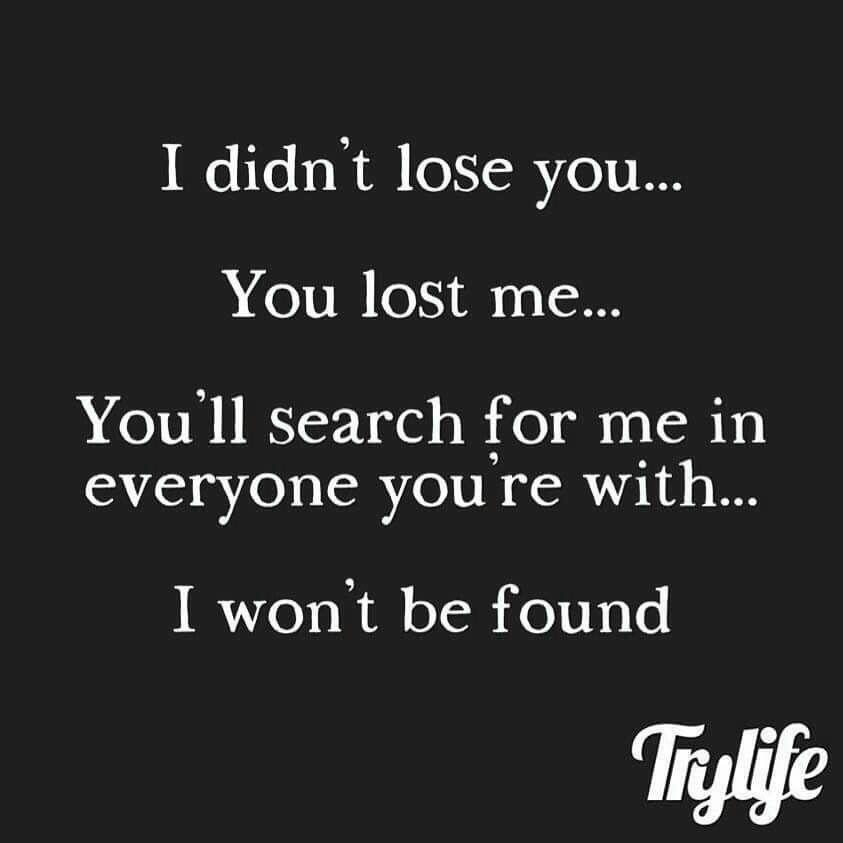 I won't be found!!