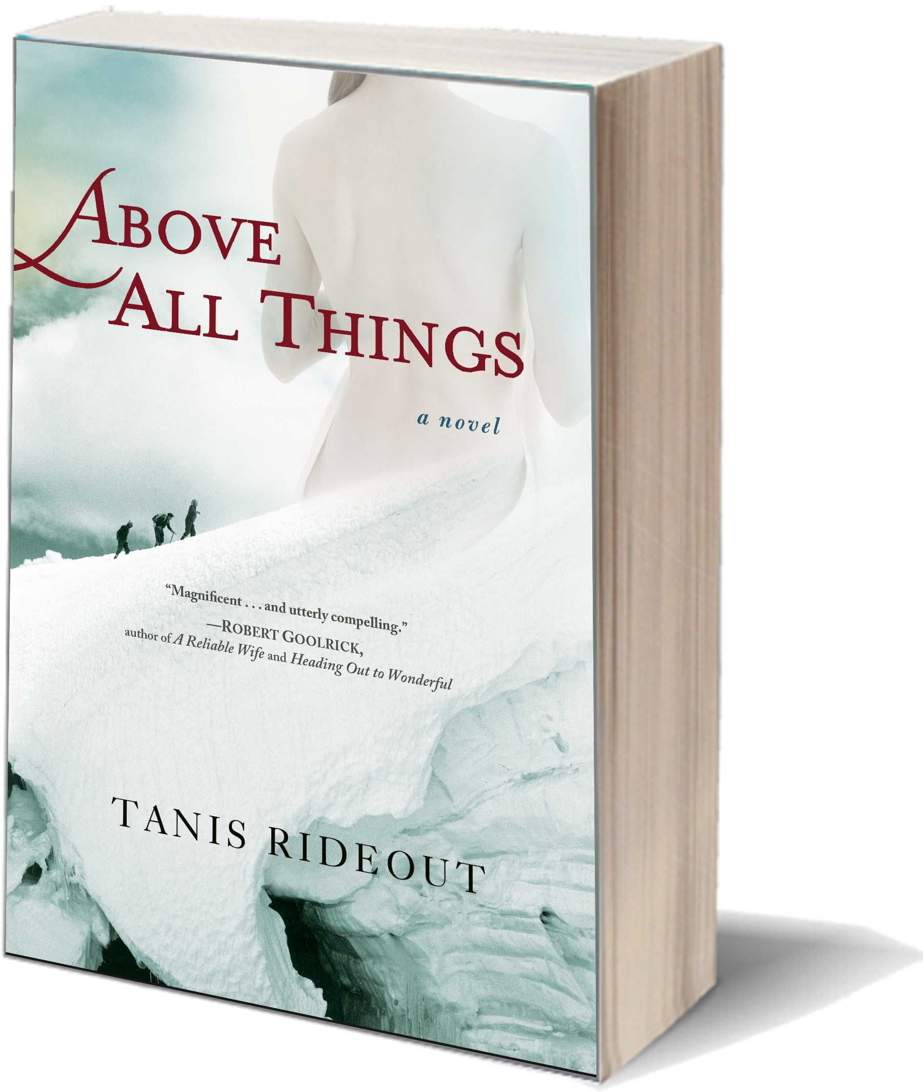 Above All Things by Tanis Rideout. Extraordinary and heartbreaking! An interwoven story of George Mallory's ill-fated 1924 attempt to be the first man to conquer Mount Everest and a single day in the life of his wife as she waits at home in England for news of his return.