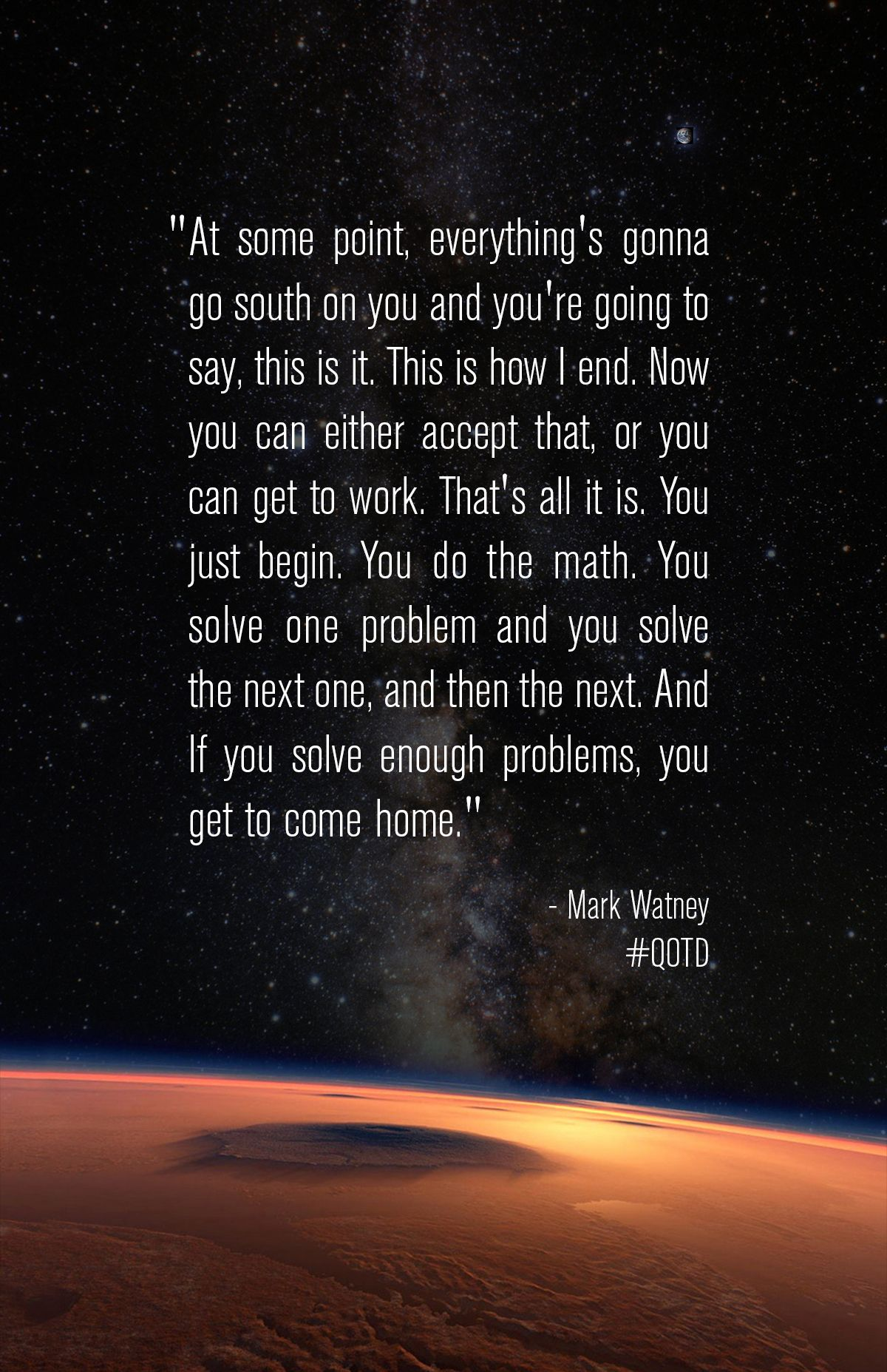 Qotd Such A Great Life Lesson To Take Away From The Martian Life Lessons Great Life High School Students [ 1855 x 1200 Pixel ]